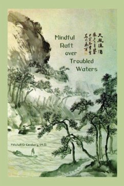 Mindful Raft over Troubled Waters - Ginsberg, Mitchell D.