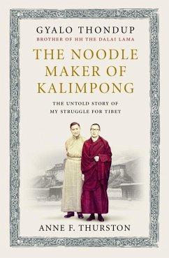 The Noodle Maker of Kalimpong (eBook, ePUB) - Thurston, Anne F.; Thondup, Gyalo