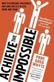Achieve the Impossible (eBook, ePUB)