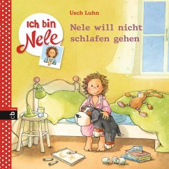 Nele will nicht schlafen gehen / Ich bin Nele Bd.9 (eBook, ePUB) - Luhn, Usch