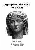 Agrippina - die Hexe aus Köln (eBook, ePUB)
