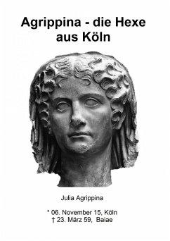 Agrippina - die Hexe aus Köln (eBook, ePUB) - Vorwald, Klaus
