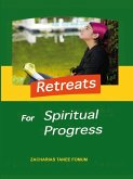 Retreats For Spiritual Progress (Practical Helps For The Overcomers, #2) (eBook, ePUB)