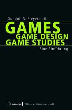 Games   Game Design   Game Studies (eBook, PDF) - Freyermuth, Gundolf S.