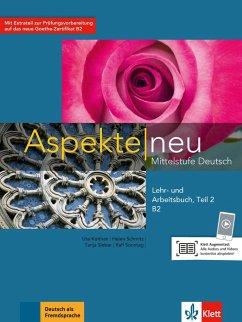 Aspekte neu B2. Lehr- und Arbeitsbuch mit Audio-CD. Teil 2 - Koithan, Ute; Schmitz, Helen; Sieber, Tanja; Sonntag, Ralf; Lösche, Ralf-Peter; Moritz, Ulrike