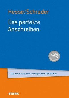 Das perfekte Anschreiben - Hesse, Jürgen; Schrader, Hans-Christian