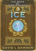 Ice (The Book of Fire Trilogy, #3) (eBook, ePUB)