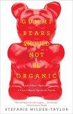 Gummi Bears Should Not Be Organic (eBook, ePUB)