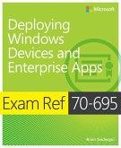 Exam Ref 70-695 Deploying Windows Devices and Enterprise Apps (MCSE) (eBook, PDF)