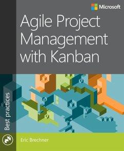 Agile Project Management with Kanban (eBook, PDF) - Brechner, Eric