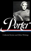 Katherine Anne Porter: Collected Stories and Other Writings (LOA #186) (eBook, ePUB)