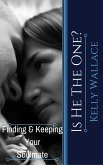 Is He The One? Finding And Keeping Your Soulmate (eBook, ePUB)