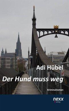 Der Hund muss weg (eBook, ePUB) - Hübel, Adi