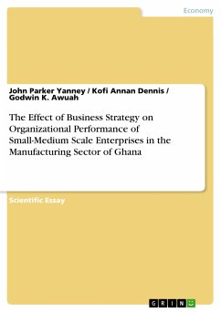 The Effect of Business Strategy on Organizational Performance of Small-Medium Scale Enterprises in the Manufacturing Sector of Ghana (eBook, PDF)