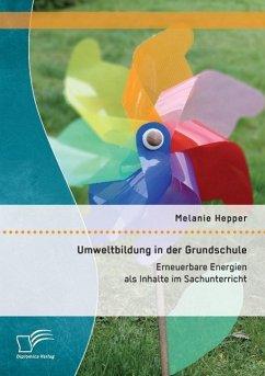 Umweltbildung in der Grundschule: Erneuerbare E...