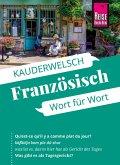 Französisch - Wort für Wort: Kauderwelsch-Sprachführer von Reise Know-How (eBook, ePUB)