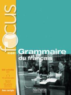 FOCUS Grammaire du français - Akyüz, Anne; Bazelle-Shahmaei, Bernadette; Bonenfant, Joëlle; Orne-Gliemann, Marie-Françoise