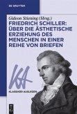 Friedrich Schiller: Über die Ästhetische Erziehung des Menschen in einer Reihe von Briefen