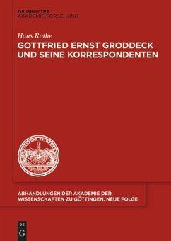 Gottfried Ernst Groddeck und seine Korrespondenten - Rothe, Hans