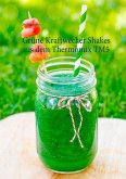 Grüne Kraftwecker Shakes aus dem Thermomix TM5 (eBook, ePUB)
