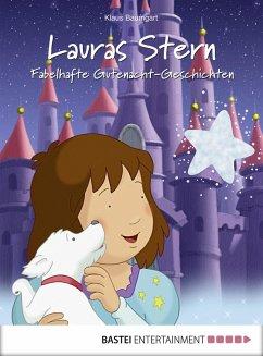 Fabelhafte Gutenacht-Geschichten / Lauras Stern Gutenacht-Geschichten Bd.10 (eBook, ePUB) - Baumgart, Klaus; Neudert, Cornelia; Neudert, Cornelia