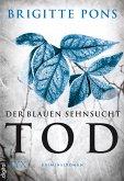 Der blauen Sehnsucht Tod / Frank Liebknecht ermittelt Bd.2 (eBook, ePUB)