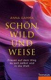 Schön, wild und weise (eBook, ePUB)