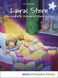 Märchenhafte Gutenacht-Geschichten / Lauras Stern Gutenacht-Geschichten Bd.8 (eBook, ePUB) - Baumgart, Klaus; Neudert, Cornelia