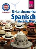 Reise Know-How Kauderwelsch Spanisch für Lateinamerika - Wort für Wort: Kauderwelsch-Sprachführer Band 5 (eBook, ePUB)