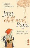 Jetzt chill mal, Papa (eBook, ePUB)