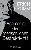 Anatomie der menschlichen Destruktivität (eBook, ePUB)