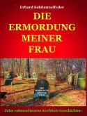 DIE ERMORDUNG MEINER FRAU (eBook, ePUB)