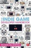 The Indie Game Developer Handbook (eBook, ePUB)