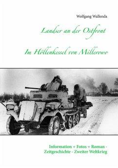 Landser an der Ostfront - Im Höllenkessel von Millerowo - Wallenda, Wolfgang