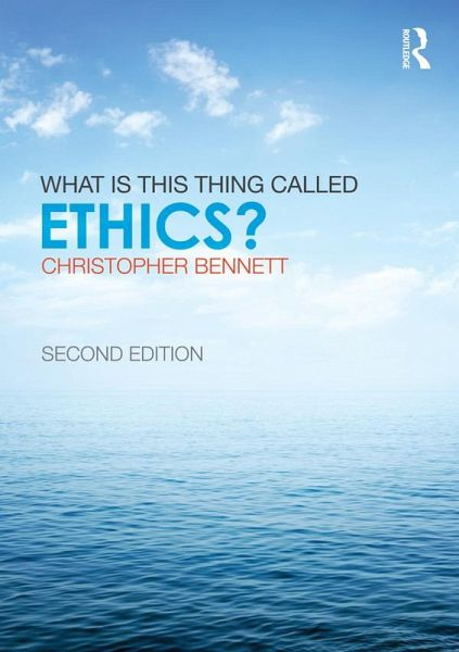 what is this thing called ethics christopher bennett pdf torrent