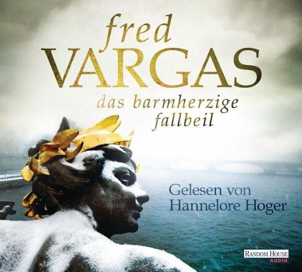 Fred Vargas: Das barmherzige Fallbeil