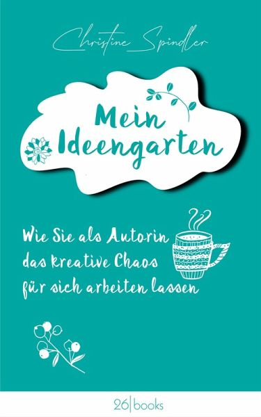 Mein Ideengarten (eBook, ePUB) - Spindler, Christine