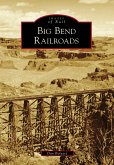 Big Bend Railroads (eBook, ePUB)