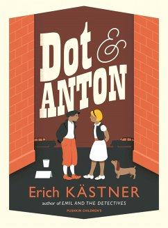 DOT AND ANTON (eBook, ePUB) - Kästner, Erich; Kästner, Erich