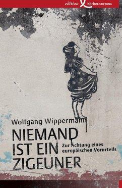 Niemand ist ein Zigeuner (eBook, ePUB) - Wippermann, Wolfgang