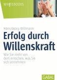 Erfolg durch Willenskraft (eBook, ePUB)
