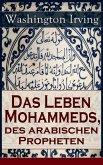 Das Leben Mohammeds, des arabischen Propheten (eBook, ePUB)