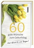 60 gute Wünsche zum Geburtstag