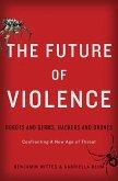 The Future of Violence (eBook, ePUB)
