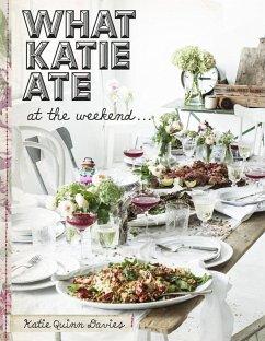 What Katie Ate At The Weekend (eBook, ePUB) - Davies, Katie Quinn
