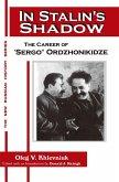 In Stalin's Shadow: Career of Sergo Ordzhonikidze (eBook, ePUB)