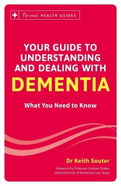 Your Guide to Understanding and Dealing with Dementia (eBook, ePUB) - Souter, Keith