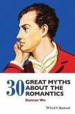 30 Great Myths about the Romantics (eBook, PDF)