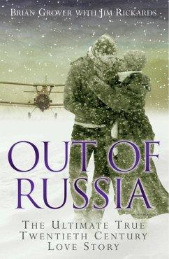 Out of Russia: The Ultimate True Twentieth Century Love Story (eBook, ePUB) - Jim Rickards, Brian Grover &