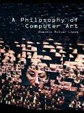 A Philosophy of Computer Art (eBook, PDF)
